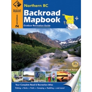 BACKROAD Mapbook: Northern British Columbia