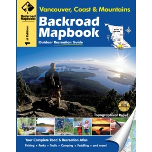BACKROAD Mapbook: Vancouver, Coast and Mountains - 5th