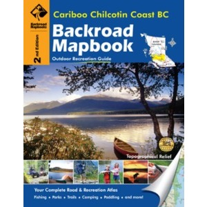 BACKROAD Mapbook: Cariboo/Chilcotin